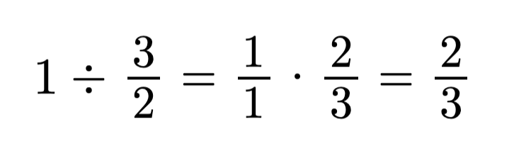 1 divided by 3:2 is 1 x 2:3 Multiply reciprocol