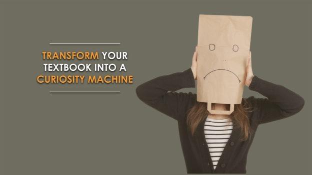 Transform Your Textbook Into A Curiosity Machine