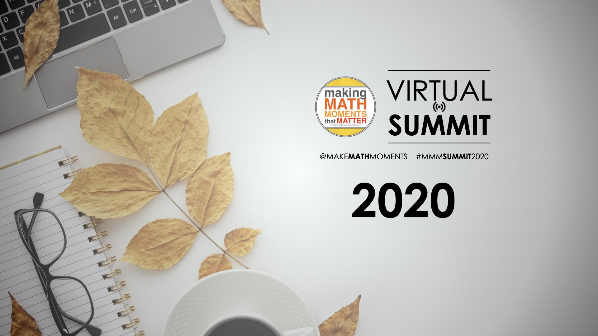 2020 Make Math Moments Virtual Summit Replays